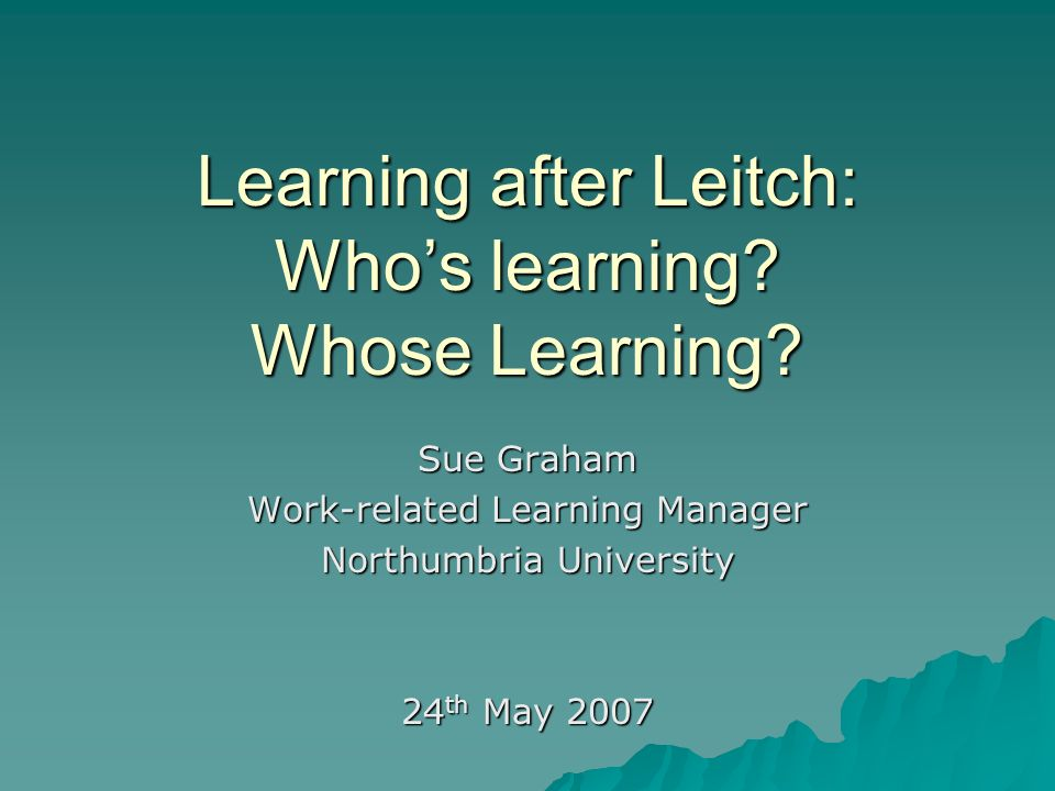 Learning after Leitch: Whos learning. Whose Learning.