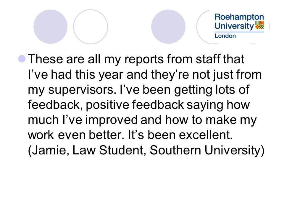 These are all my reports from staff that Ive had this year and theyre not just from my supervisors. Ive been getting lots of feedback, positive feedba