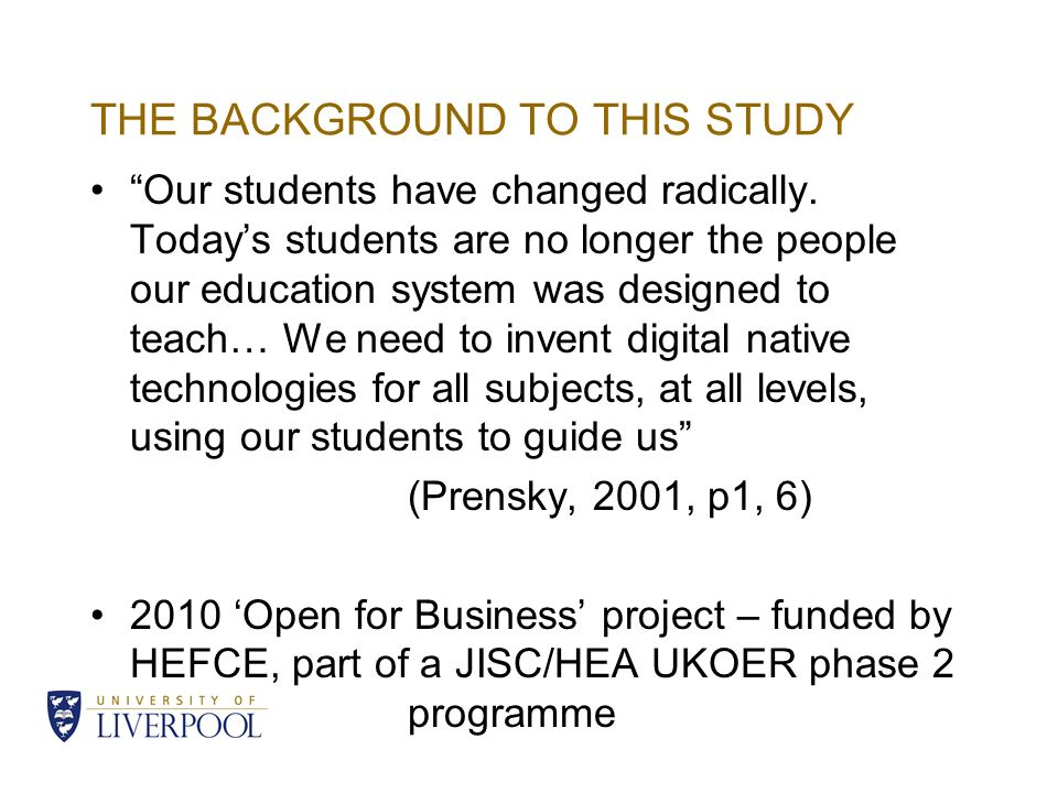 THE BACKGROUND TO THIS STUDY Our students have changed radically.