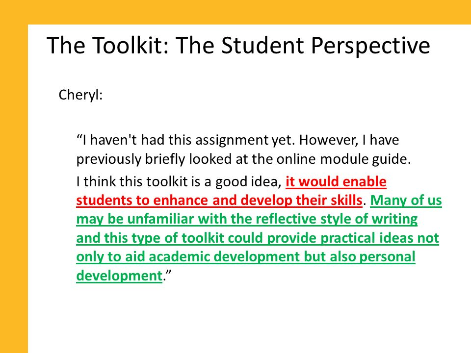 The Toolkit: The Student Perspective Amy: From my experience in year one, writing on reflection is a hard task.