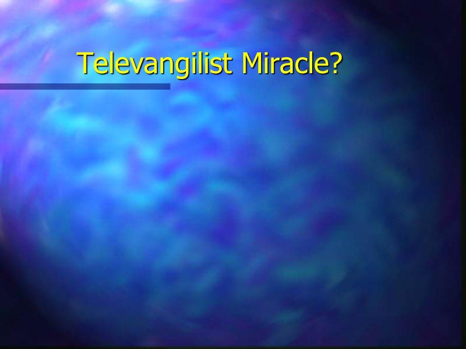 Televangilist Miracle