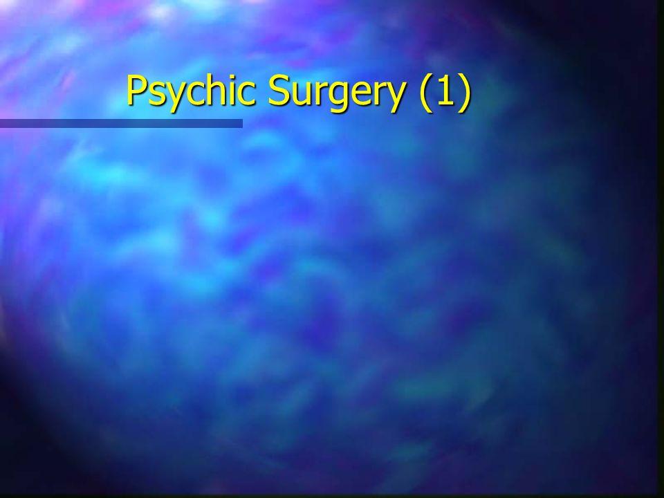 Psychic Surgery (1)