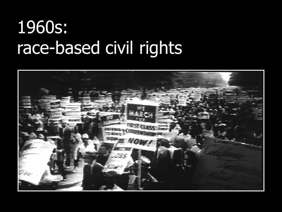 1960s: race-based civil rights