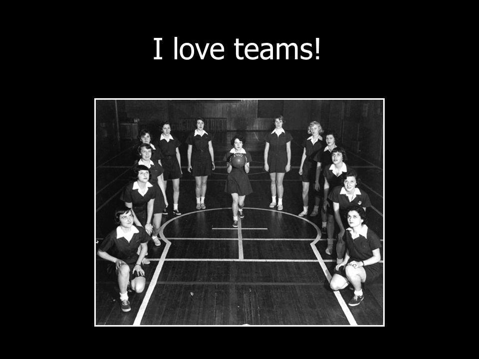 I love teams!