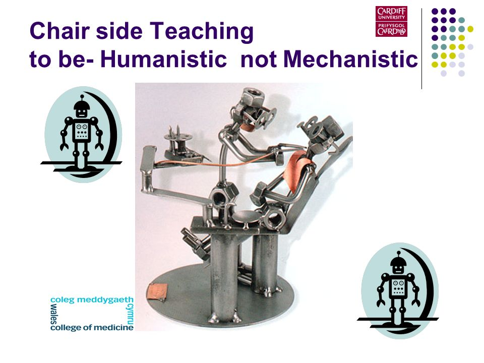 Chair side Teaching to be- Humanistic not Mechanistic