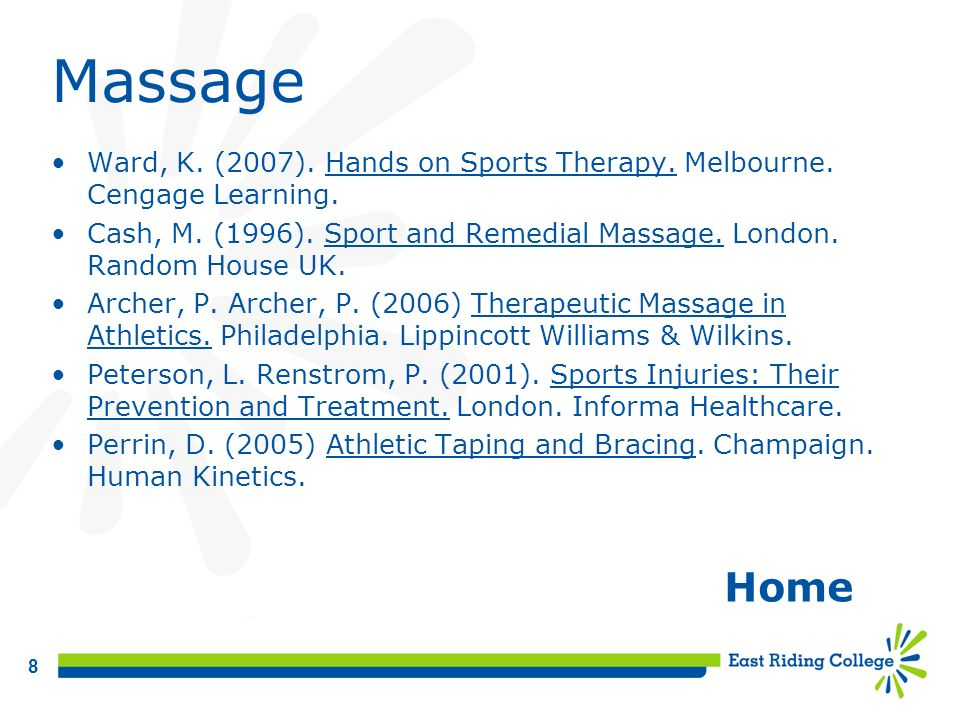 8 Massage Ward, K. (2007). Hands on Sports Therapy. Melbourne. Cengage Learning. Cash, M. (1996). Sport and Remedial Massage. London. Random House UK.