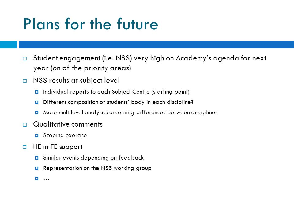Plans for the future Student engagement (i.e.