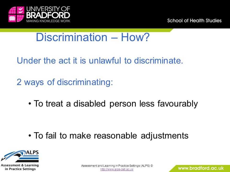 Assessment and Learning in Practice Settings (ALPS) © http://www.alps-cetl.ac.uk Discrimination – How.