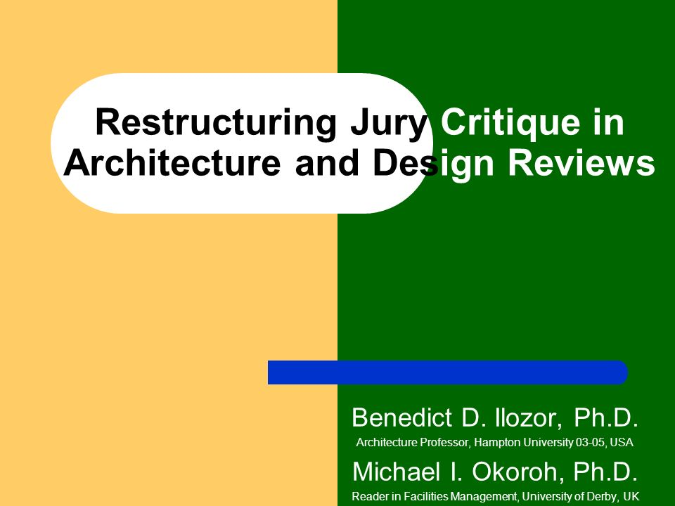 Restructuring Jury Critique in Architecture and Design Reviews Benedict D.