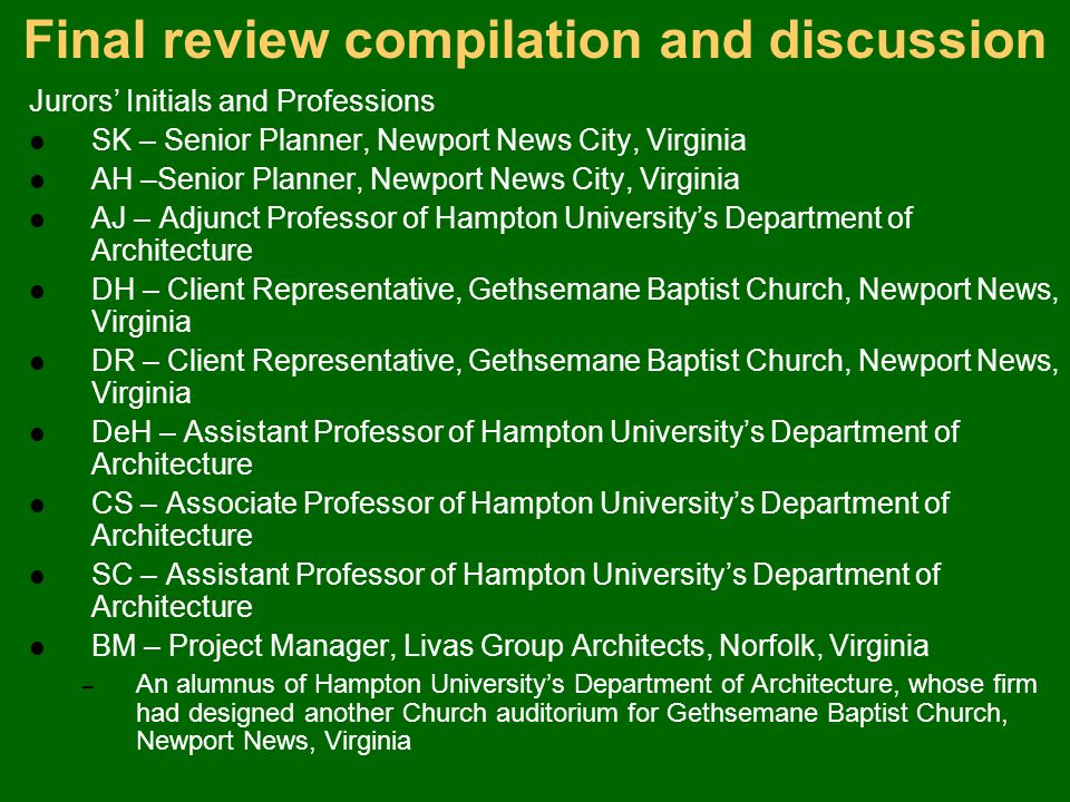 Final review compilation and discussion Jurors Initials and Professions SK – Senior Planner, Newport News City, Virginia AH –Senior Planner, Newport N