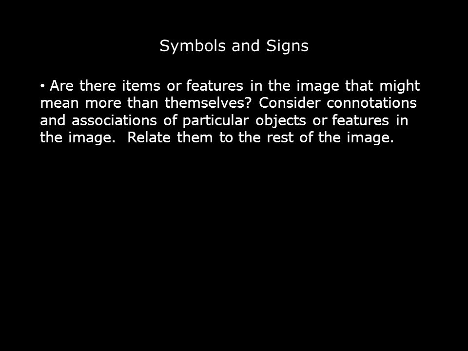 Symbols and Signs Are there items or features in the image that might mean more than themselves.