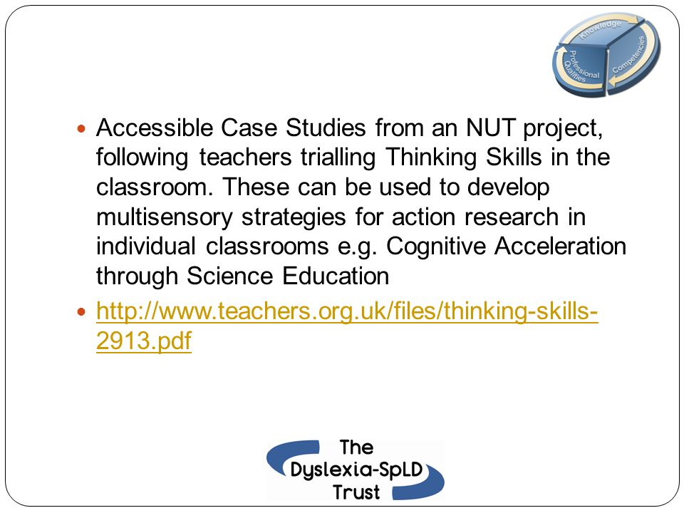 Accessible Case Studies from an NUT project, following teachers trialling Thinking Skills in the classroom. These can be used to develop multisensory