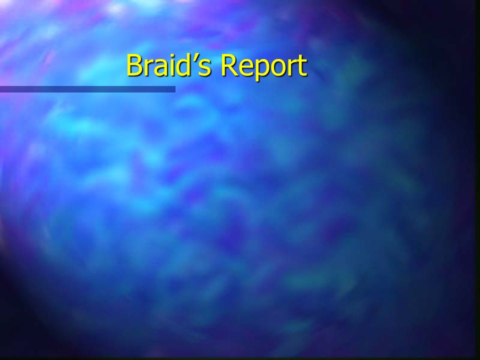 Braids Report