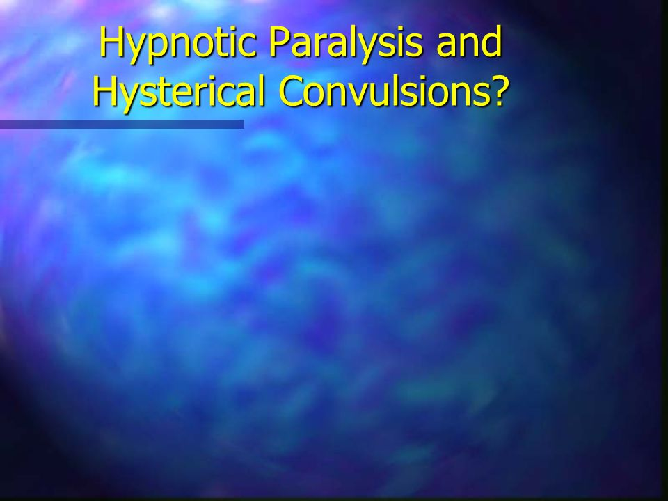 Hypnotic Paralysis and Hysterical Convulsions