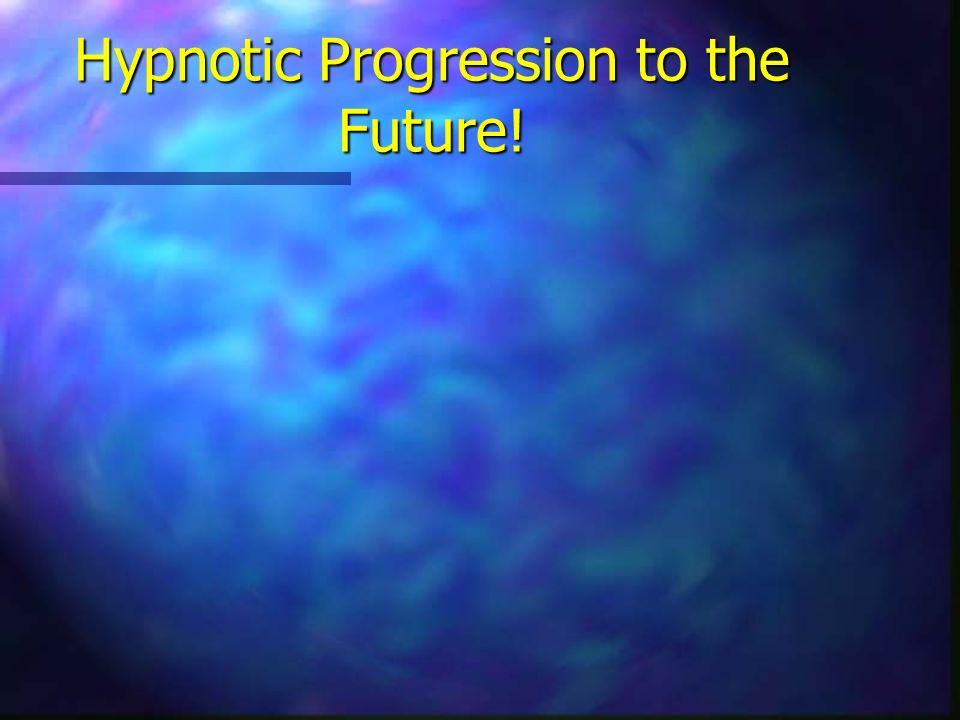 Hypnotic Progression to the Future!
