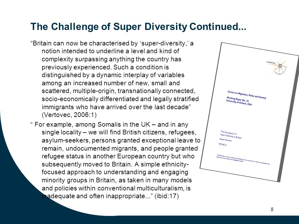 The Challenge of Super Diversity Continued... Britain can now be characterised by super-diversity, a notion intended to underline a level and kind of