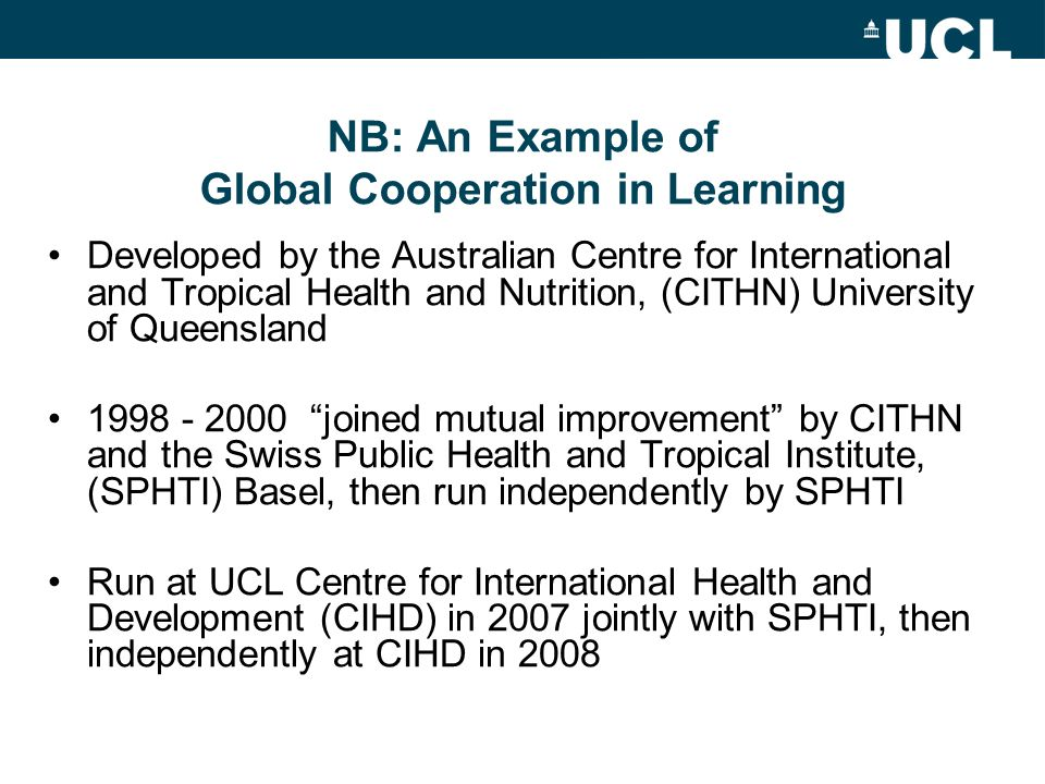 NB: An Example of Global Cooperation in Learning Developed by the Australian Centre for International and Tropical Health and Nutrition, (CITHN) Unive