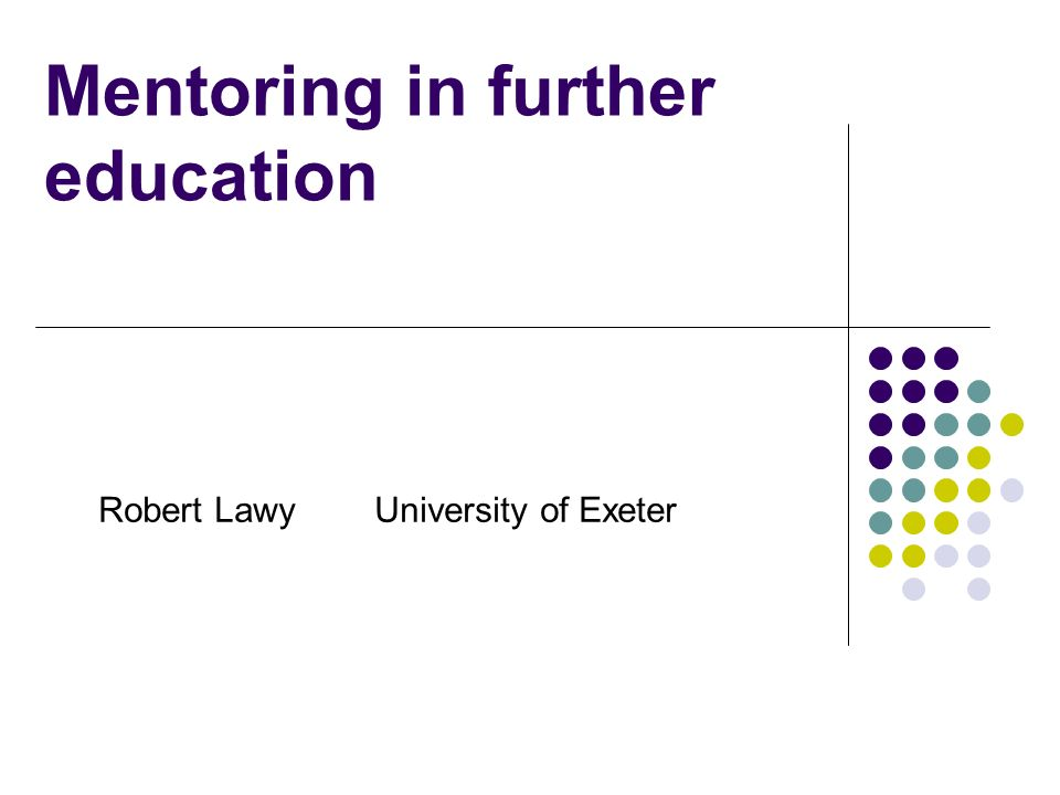 Robert Lawy University of Exeter Mentoring in further education