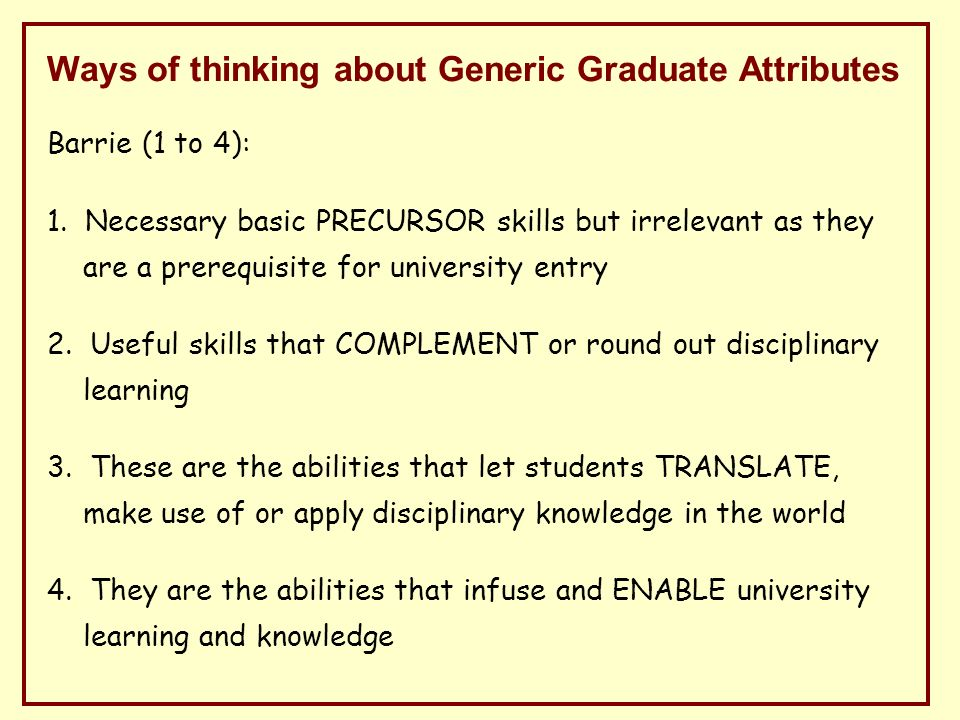 Ways of thinking about Generic Graduate Attributes Barrie (1 to 4): 1.