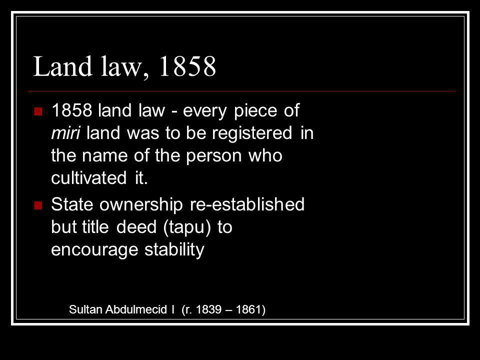 Impact of 1858 land law Who actually registered the land.