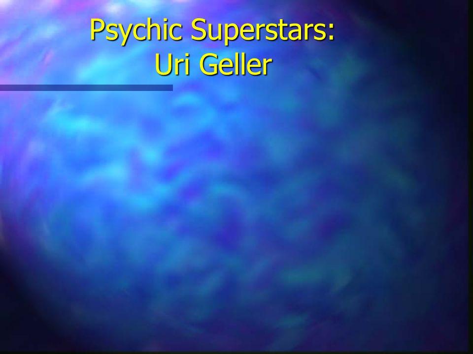 Psychic Superstars: Uri Geller