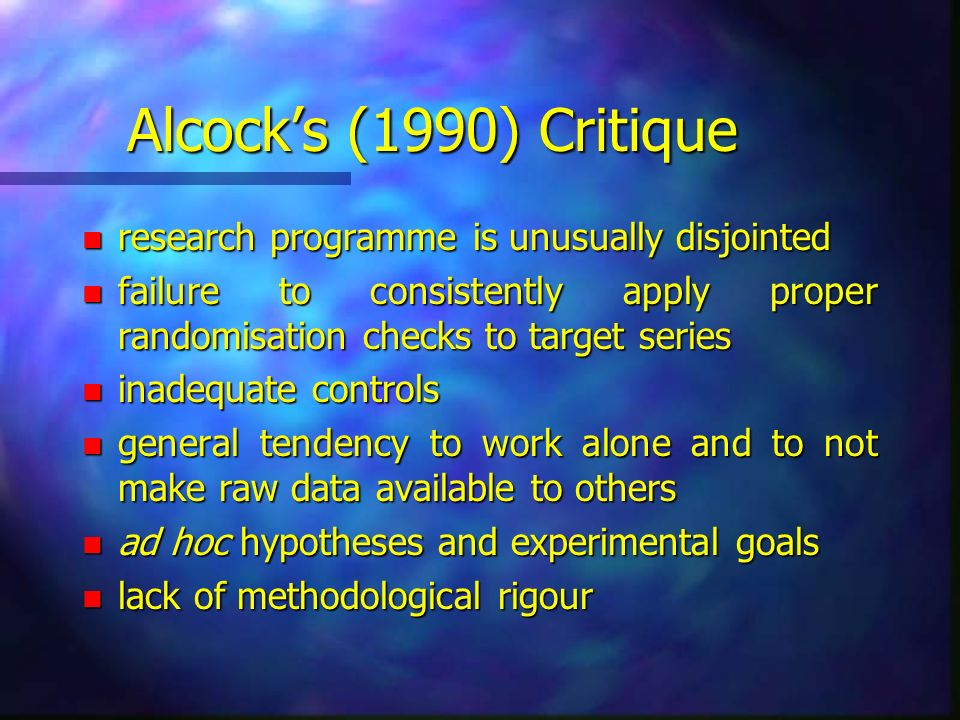 Alcocks (1990) Critique n research programme is unusually disjointed n failure to consistently apply proper randomisation checks to target series n in