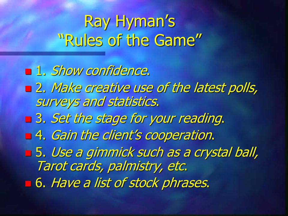 Ray Hymans Rules of the Game n 1. Show confidence. n 2. Make creative use of the latest polls, surveys and statistics. n 3. Set the stage for your rea