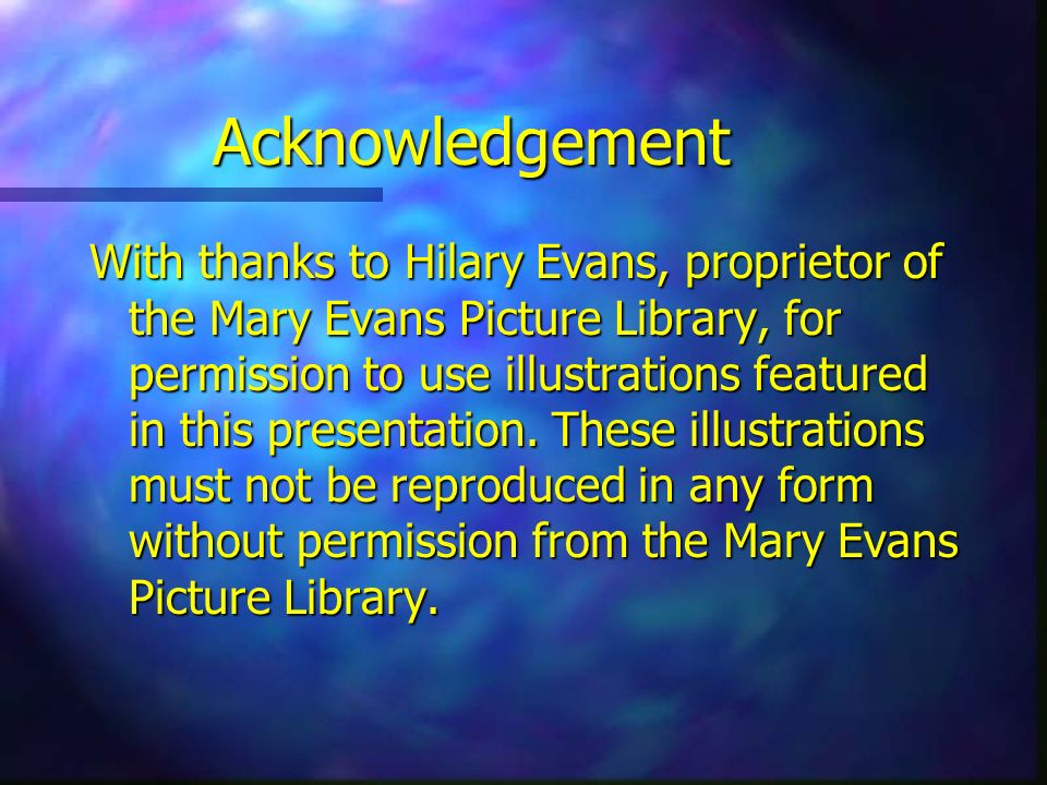 Acknowledgement With thanks to Hilary Evans, proprietor of the Mary Evans Picture Library, for permission to use illustrations featured in this presen