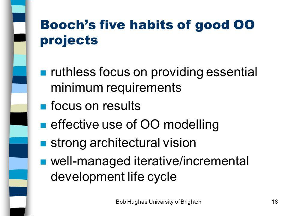 Bob Hughes University of Brighton17 Requirements vs architecture driven System functions Common infrastructure System functions