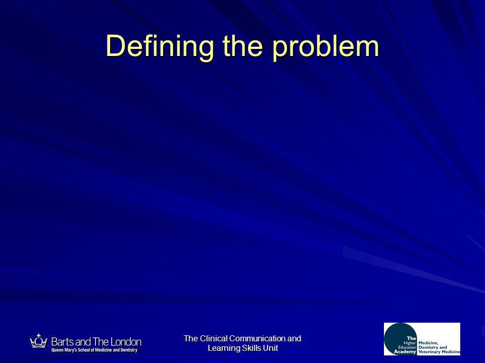 12 The Clinical Communication and Learning Skills Unit Defining the problem