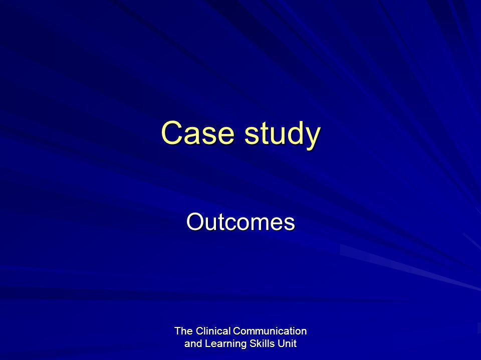 The Clinical Communication and Learning Skills Unit Case study Outcomes