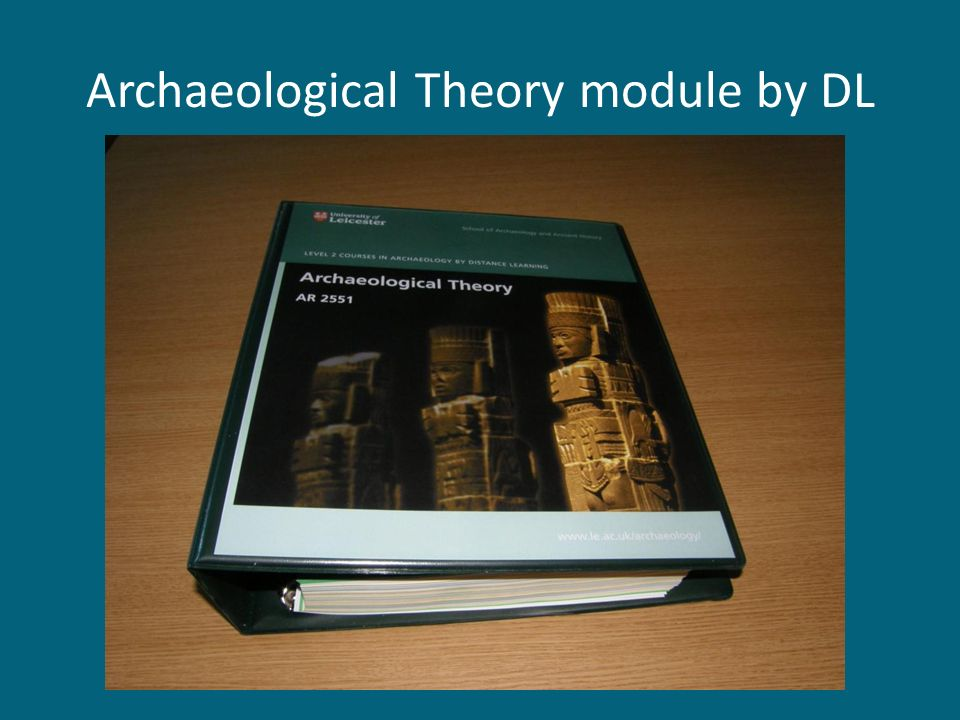 Archaeological Theory module by DL