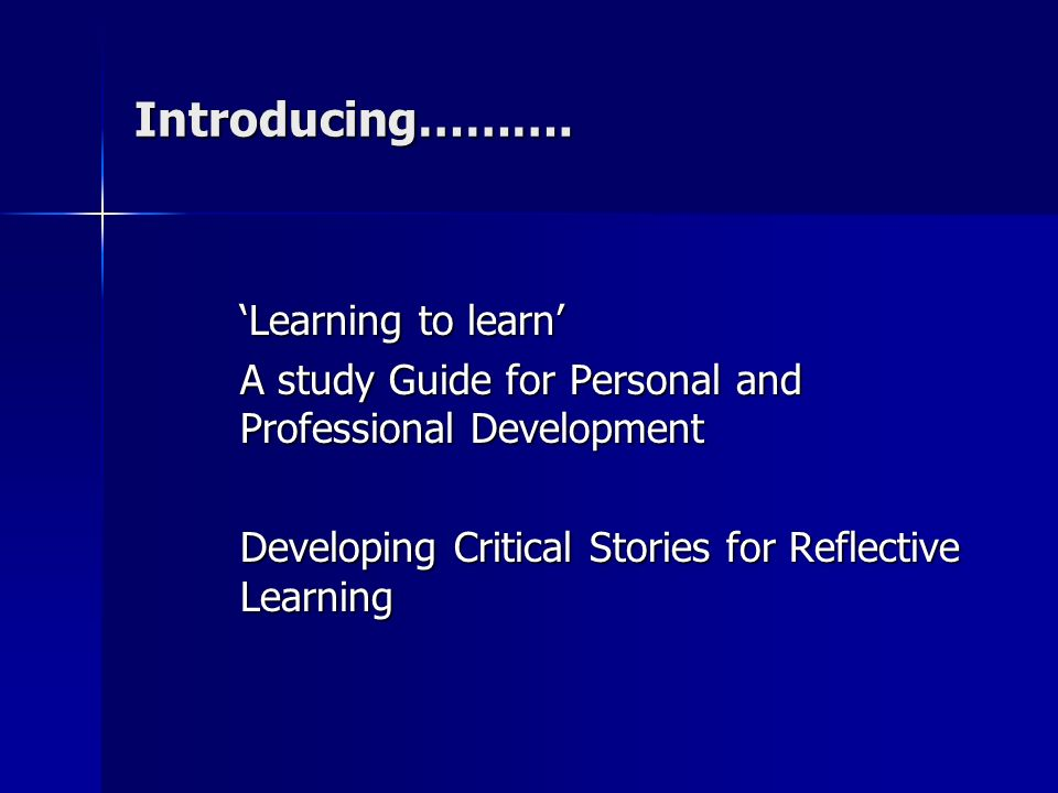 Storytelling and Critical Storytelling Storytelling as a tool for personal, professional and academic development Storytelling as a tool for personal, professional and academic development Transformative learning Transformative learning Reflection versus critical reflection Reflection versus critical reflection Enabling transformative learning to take place through storytelling techniques Enabling transformative learning to take place through storytelling techniques