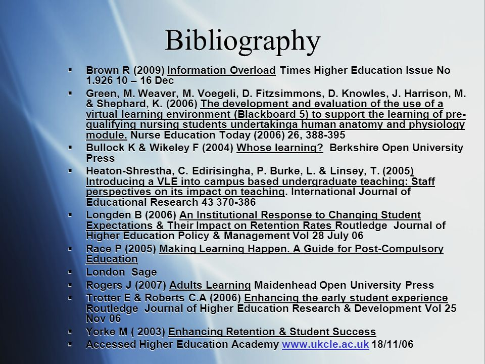 Bibliography Brown R (2009) Information Overload Times Higher Education Issue No – 16 Dec Green, M.
