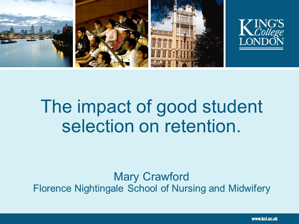 The impact of good student selection on retention.