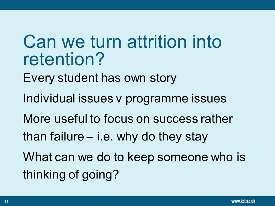 11 Can we turn attrition into retention.