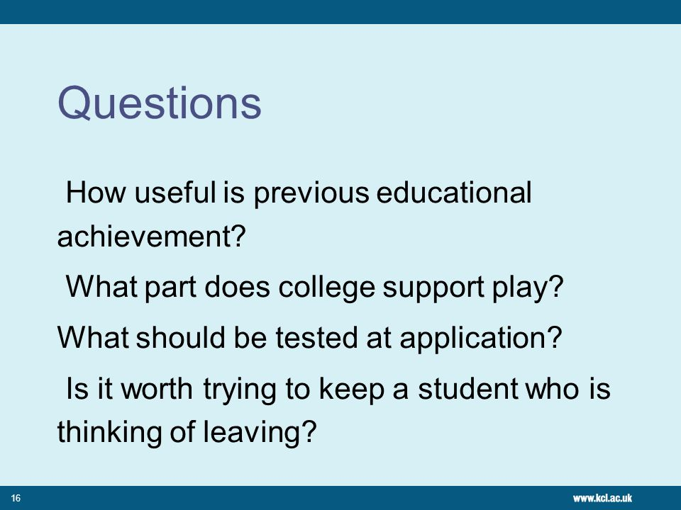 Questions How useful is previous educational achievement.