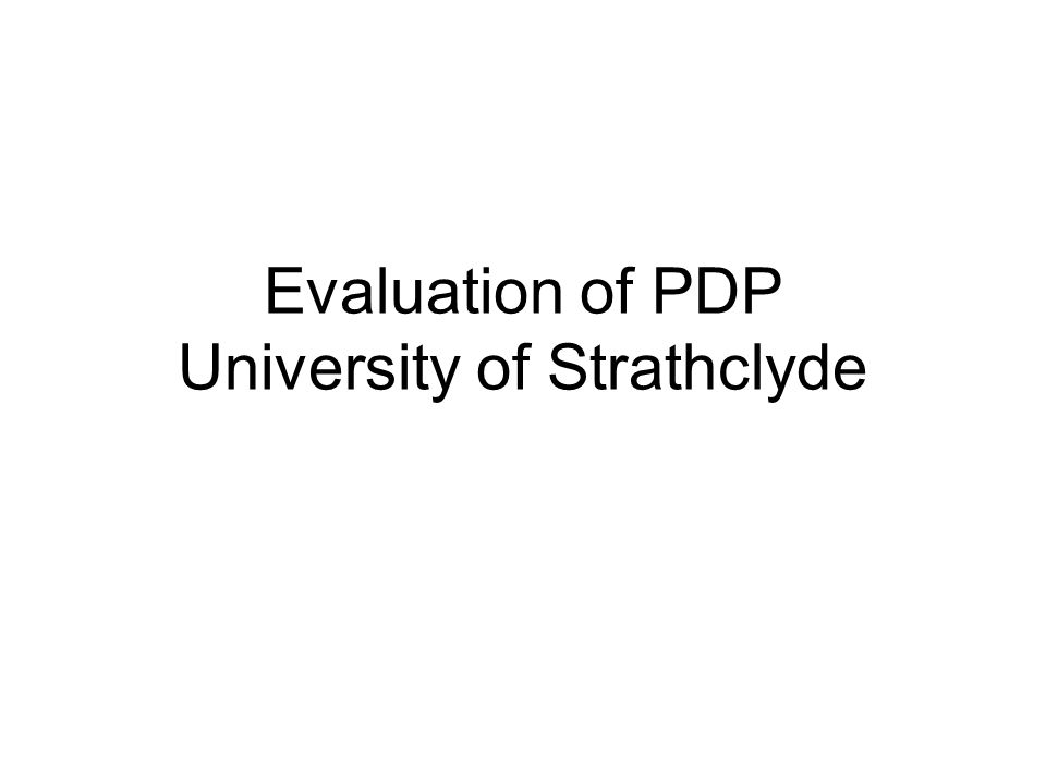 Evaluation of PDP University of Strathclyde