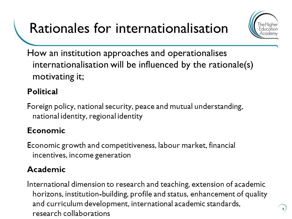 How an institution approaches and operationalises internationalisation will be influenced by the rationale(s) motivating it; Political Foreign policy,