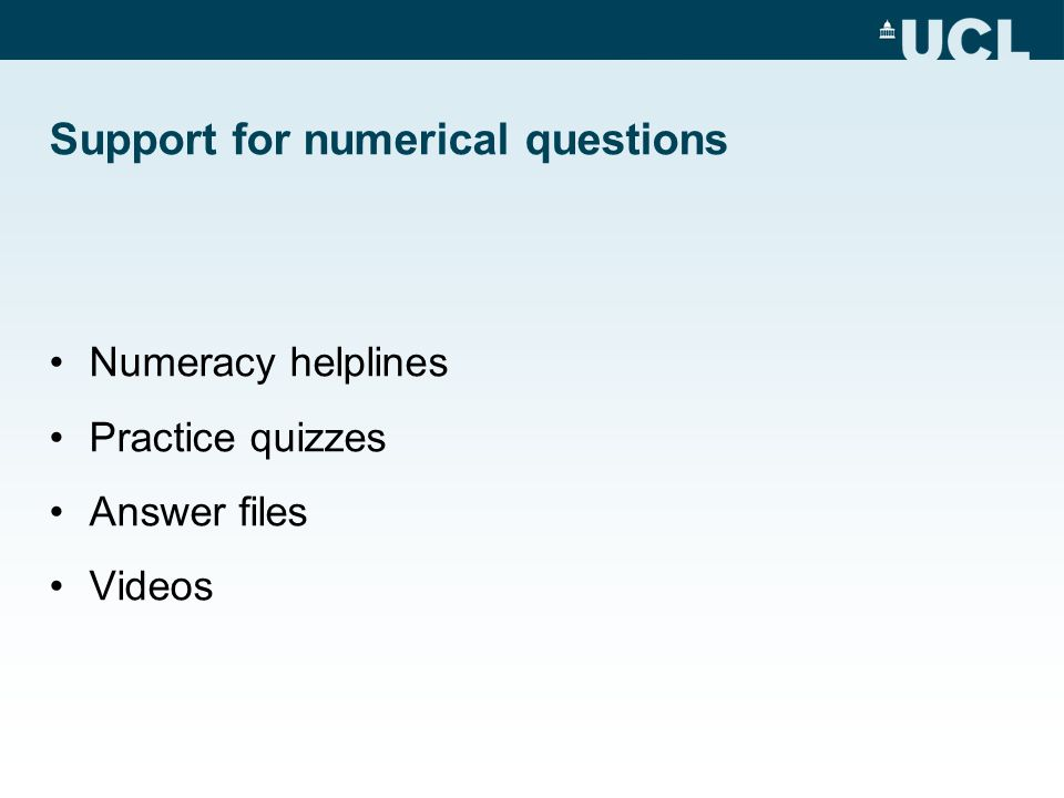 Support for numerical questions Numeracy helplines Practice quizzes Answer files Videos