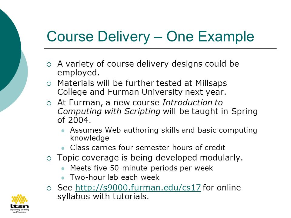 Course Delivery – One Example A variety of course delivery designs could be employed.