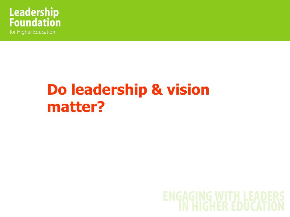 Do leadership & vision matter?