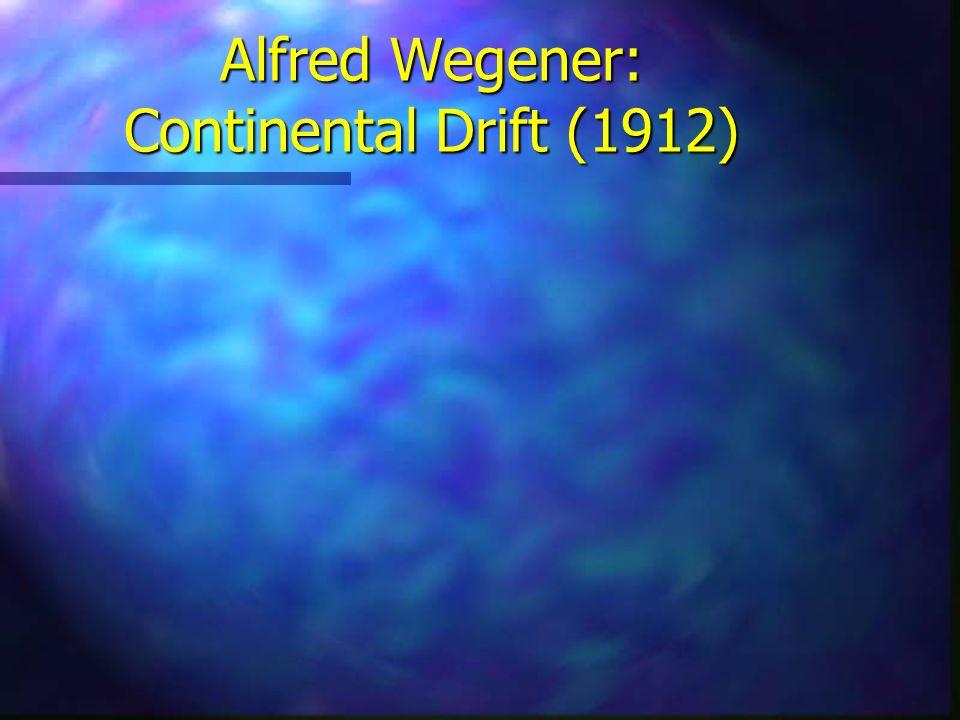 Alfred Wegener: Continental Drift (1912)
