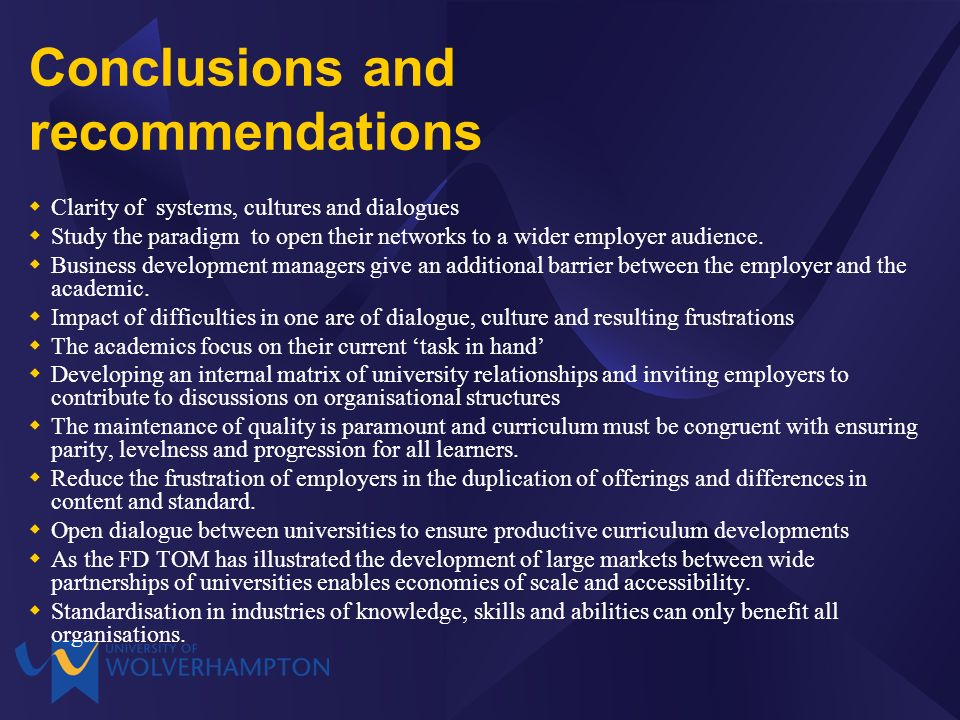 Conclusions and recommendations Clarity of systems, cultures and dialogues Study the paradigm to open their networks to a wider employer audience.