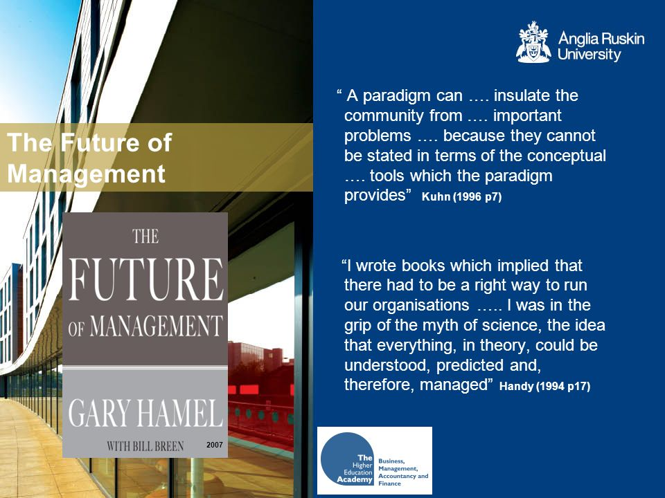 The Future of Management A paradigm can …. insulate the community from ….