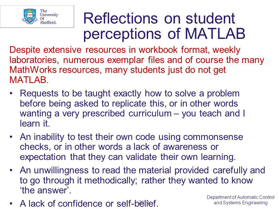 2010 Department of Automatic Control and Systems Engineering Reflections on student perceptions of MATLAB Despite extensive resources in workbook form