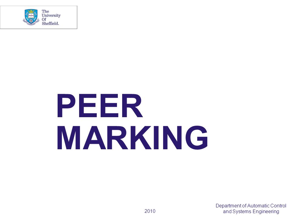 2010 Department of Automatic Control and Systems Engineering PEER MARKING