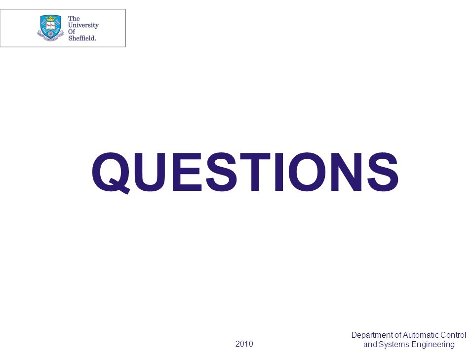 2010 Department of Automatic Control and Systems Engineering QUESTIONS