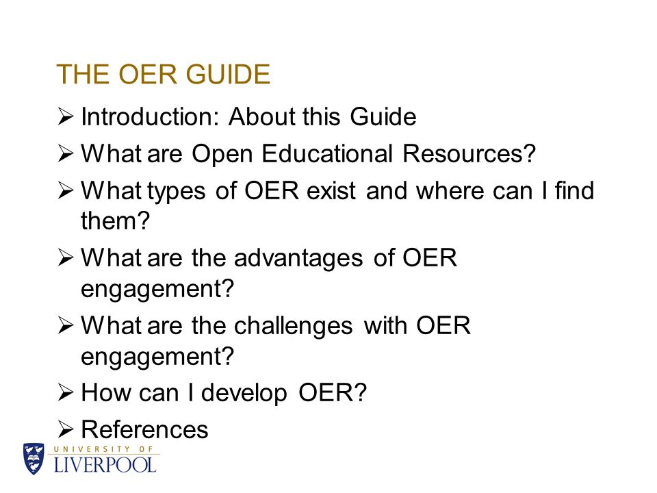 THE OER GUIDE Introduction: About this Guide What are Open Educational Resources.