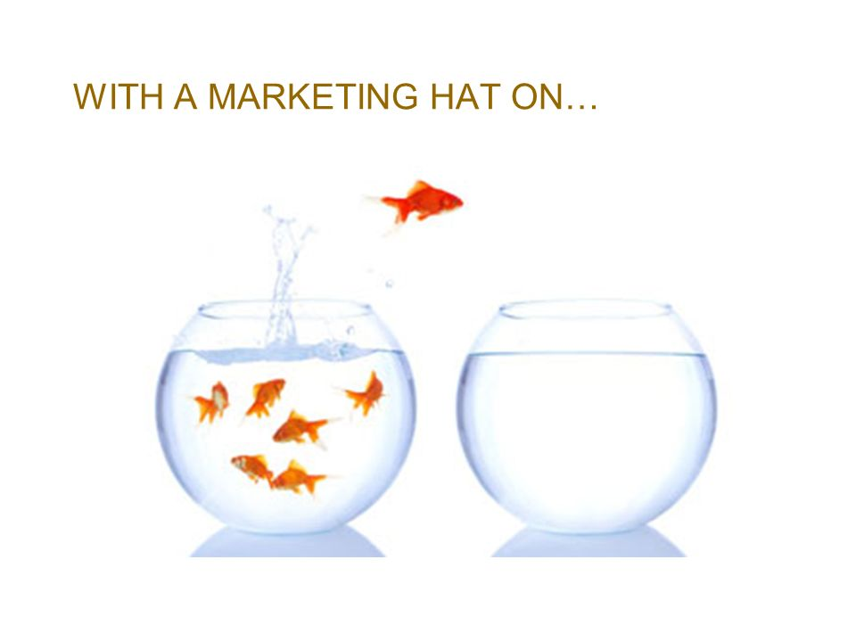 WITH A MARKETING HAT ON…